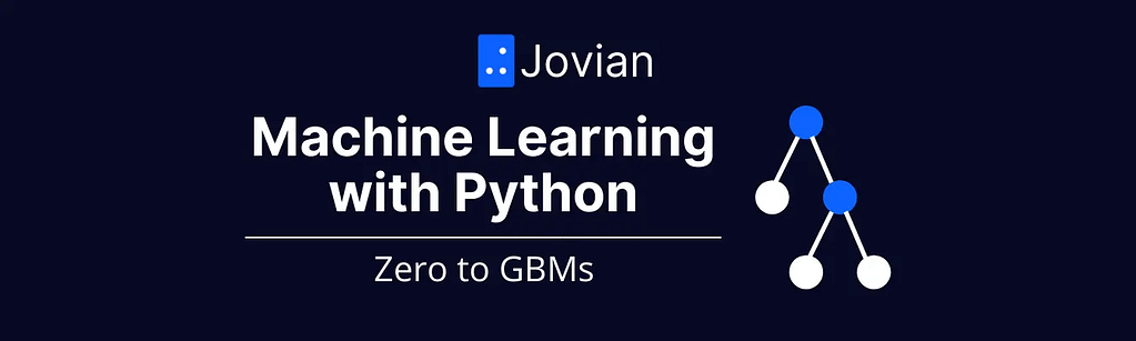 Machine Learning with Python: Zero to GBMs