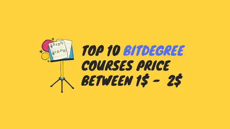 Top 10 BitDegree courses Price Min 1$ and Max 2$