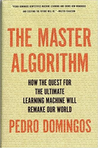 The Master Algorithm: How the Quest for the Ultimate