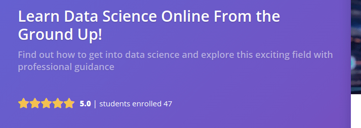 Learn Data Science Online From the Ground Up!