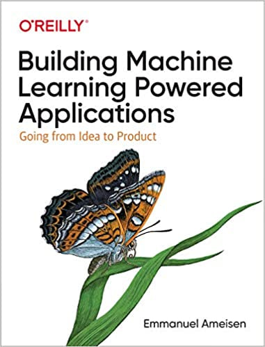 Building Machine Learning Powered Applications